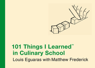 [PDF] [EPUB] 101 Things I Learned in Culinary School Download by Louis Eguaras