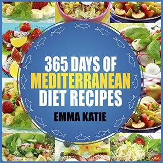 [PDF] [EPUB] 365 Days of Mediterranean Diet Recipes Download by Emma Katie