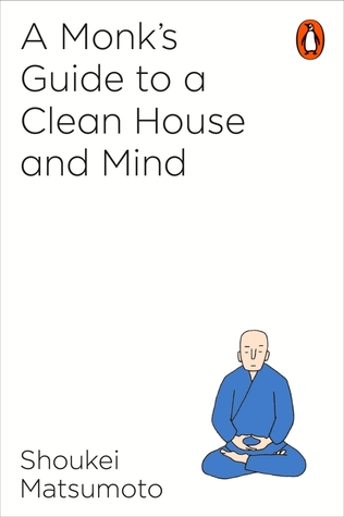 [PDF] [EPUB] A Monk's Guide to a Clean House and Mind Download by Shoukei Matsumoto