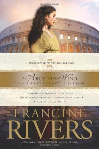 [PDF] [EPUB] A Voice in the Wind (Mark of the Lion, #1) Download by Francine Rivers