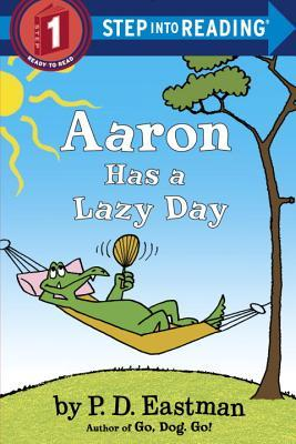 [PDF] [EPUB] Aaron Has a Lazy Day Download by P.D. Eastman