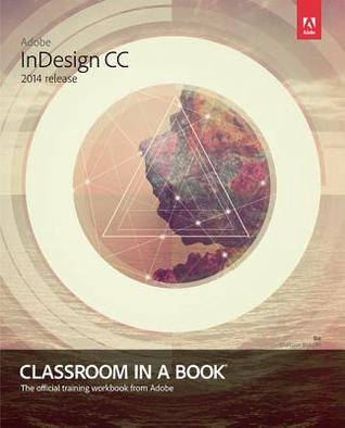 [PDF] [EPUB] Adobe Indesign CC Classroom in a Book (2014 Release) Download by Kelly Kordes Anton
