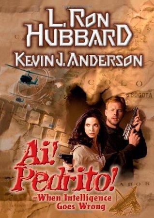 [PDF] [EPUB] Ai! Pedrito!: When Intelligence Goes Wrong Download by L. Ron Hubbard