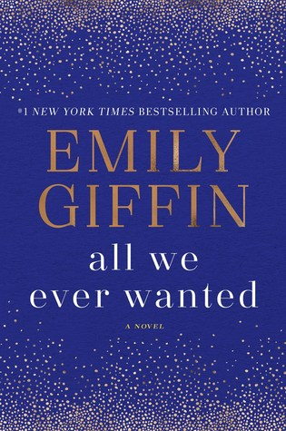 [PDF] [EPUB] All We Ever Wanted Download by Emily Giffin