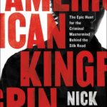 [PDF] [EPUB] American Kingpin: The Epic Hunt for the Criminal Mastermind Behind the Silk Road Download