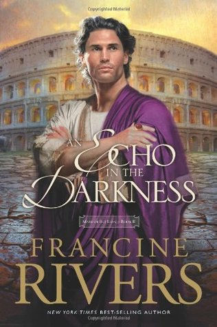 [PDF] [EPUB] An Echo in the Darkness (Mark of the Lion, #2) Download by Francine Rivers