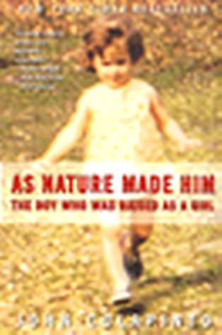 [PDF] [EPUB] As Nature Made Him: The Boy Who Was Raised as a Girl Download by John Colapinto