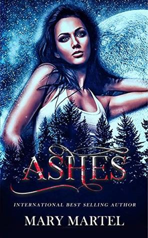 [PDF] [EPUB] Ashes (The River Ash Pack, #1) Download by Mary Martel