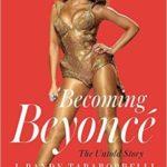 [PDF] [EPUB] Becoming Beyoncé: The Untold Story Download