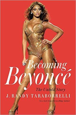 [PDF] [EPUB] Becoming Beyoncé: The Untold Story Download by J. Randy Taraborrelli