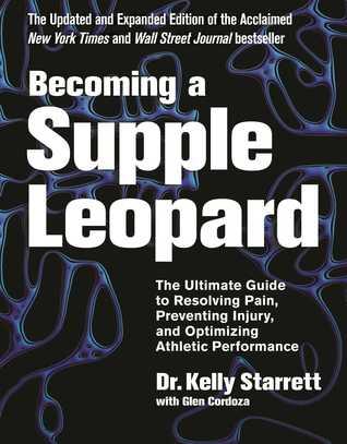 [PDF] [EPUB] Becoming a Supple Leopard Download by Kelly Starrett