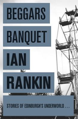 [PDF] [EPUB] Beggars Banquet Download by Ian Rankin