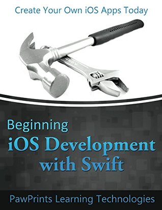 [PDF] [EPUB] Beginning iOS Development with Swift: Create your own iOS apps today Download by PawPrints Technologies