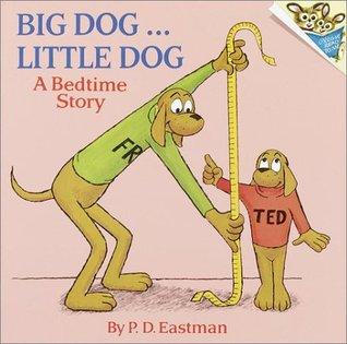 [PDF] [EPUB] Big Dog...Little Dog: A Bedtime Story Download by P.D. Eastman