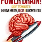 [PDF] [EPUB] Brain Training: Power Brain! – Secret Techniques To: Improve Memory, Focus and Concentration (Brain teasers, Improve memory, Improve focus, Concentration, Brain power) Download