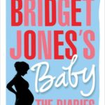 [PDF] [EPUB] Bridget Jones's Baby: The Diaries (Bridget Jones, #4) Download