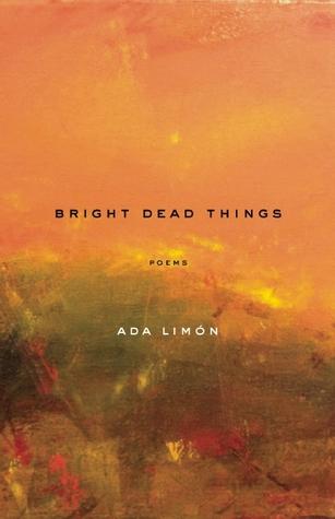 [PDF] [EPUB] Bright Dead Things Download by Ada Limon
