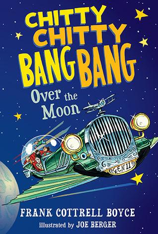 [PDF] [EPUB] Chitty Chitty Bang Bang Over the Moon (Chitty Chitty Bang Bang, #4) Download by Frank Cottrell Boyce