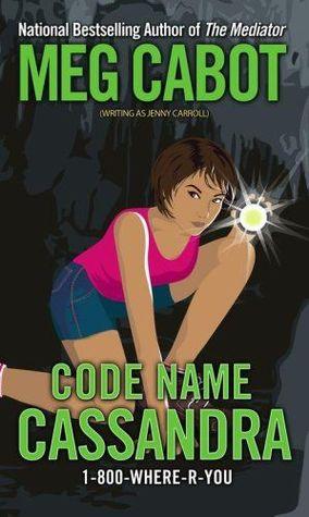 [PDF] [EPUB] Code Name Cassandra (1-800-Where-R-You, #2) Download by Jenny Carroll