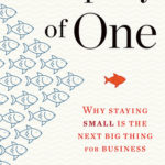 [PDF] [EPUB] Company of One: Why Staying Small Is the Next Big Thing for Business Download