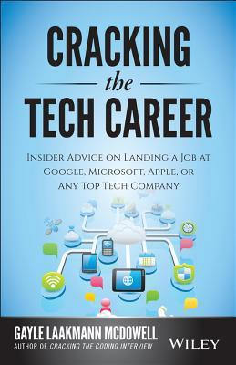 [PDF] [EPUB] Cracking the Tech Career: Insider Advice on Landing a Job at Google, Microsoft, Apple, or Any Top Tech Company Download by Gayle Laakmann McDowell