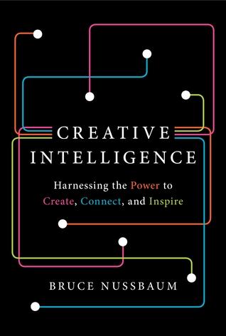 [PDF] [EPUB] Creative Intelligence Download by Bruce Nussbaum