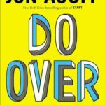 [PDF] [EPUB] Do Over: Rescue Monday, Reinvent Your Work, and Never Get Stuck Download