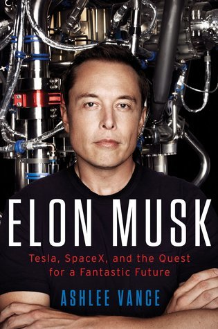 [PDF] [EPUB] Elon Musk: Tesla, SpaceX, and the Quest for a Fantastic Future Download by Ashlee Vance