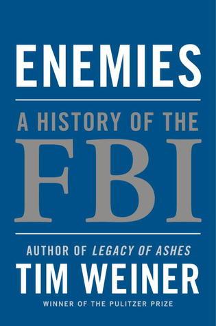 [PDF] [EPUB] Enemies: A History of the FBI Download by Tim Weiner