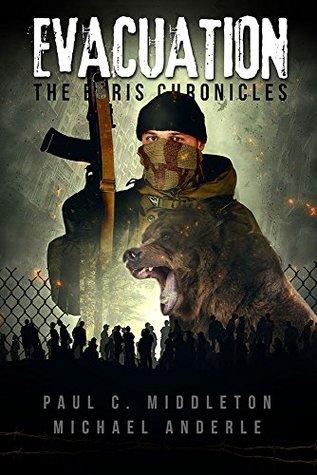 [PDF] [EPUB] Evacuation (The Boris Chronicles, #1) Download by Paul C. Middleton