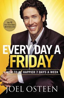 [PDF] [EPUB] Every Day a Friday: How to Be Happier 7 Days a Week Download by Joel Osteen
