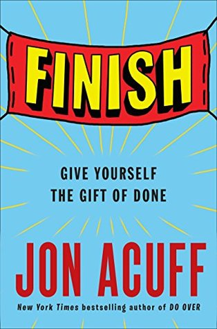 [PDF] [EPUB] Finish: Give Yourself the Gift of Done Download by Jon Acuff