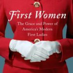 [PDF] [EPUB] First Women: The Grace and Power of America's Modern First Ladies Download
