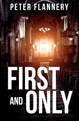 [PDF] [EPUB] First and Only Download by Peter A. Flannery