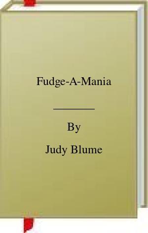 [PDF] [EPUB] Fudge-A-Mania Download by Judy Blume