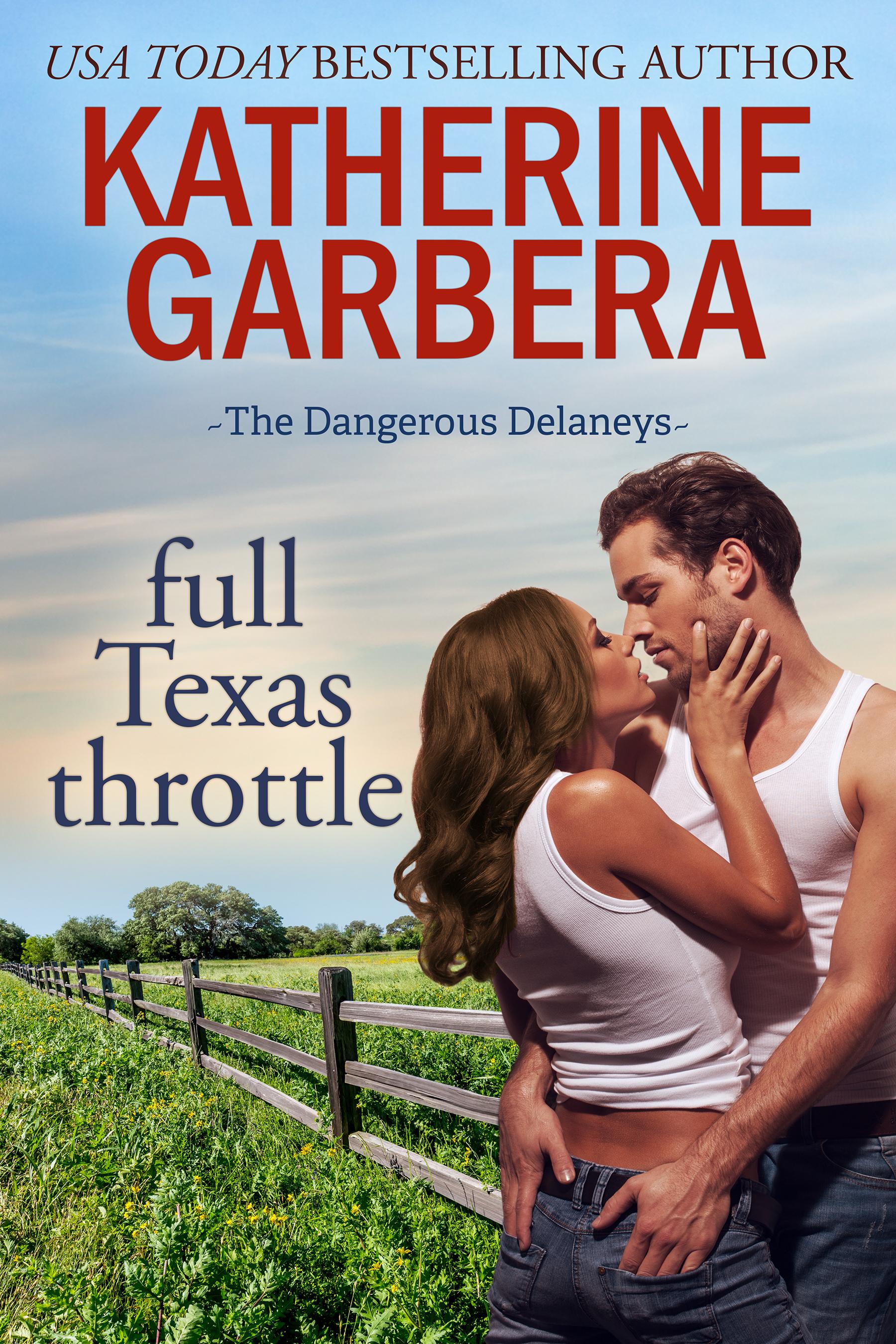 [PDF] [EPUB] Full Texas Throttle (The Dangerous Delaneys, #2) Download by Katherine Garbera