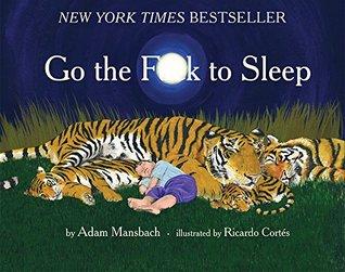 [PDF] [EPUB] Go the F**k to Sleep Download by Adam Mansbach