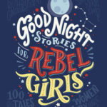 [PDF] [EPUB] Good Night Stories for Rebel Girls: 100 Tales of Extraordinary Women Download