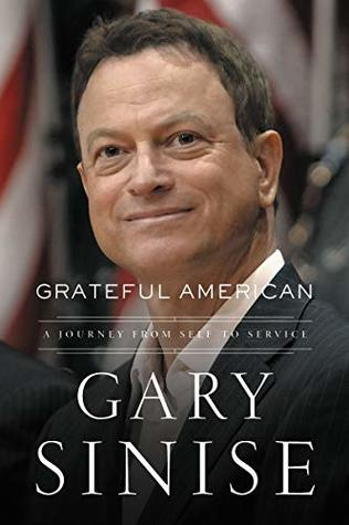[PDF] [EPUB] Grateful American: A Journey from Self to Service Download by Gary Sinise