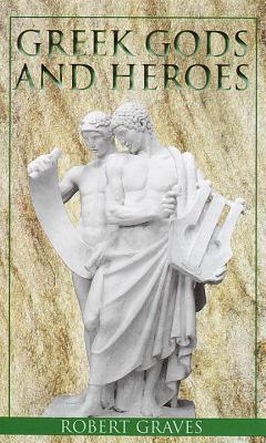 [PDF] [EPUB] Greek Gods and Heroes Download by Robert Graves