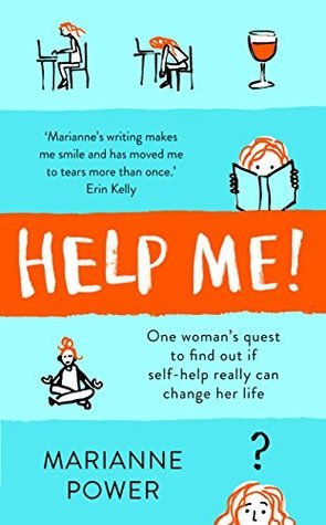 [PDF] [EPUB] Help Me: One Woman's Quest to Find Out if Self-Help Really Can Change Your Life Download by Marianne Power
