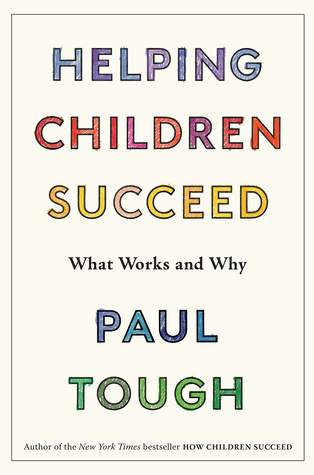 [PDF] [EPUB] Helping Children Succeed: What Works and Why Download by Paul Tough