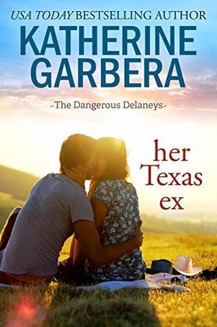 [PDF] [EPUB] Her Texas Ex (The Dangerous Delaneys Book 1) Download by Katherine Garbera