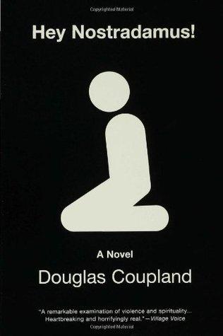 [PDF] [EPUB] Hey Nostradamus! Download by Douglas Coupland