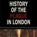 [PDF] [EPUB] History of the Plague of London Download