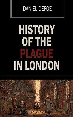 [PDF] [EPUB] History of the Plague of London Download by Daniel Defoe