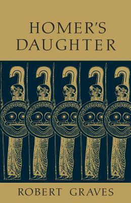 [PDF] [EPUB] Homer's Daughter Download by Robert Graves