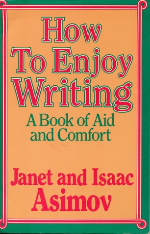 [PDF] [EPUB] How to Enjoy Writing: A Book of Aid and Comfort Download by Janet Asimov