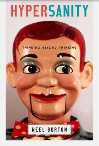 [PDF] [EPUB] Hypersanity: Thinking Beyond Thinking Download by Neel Burton