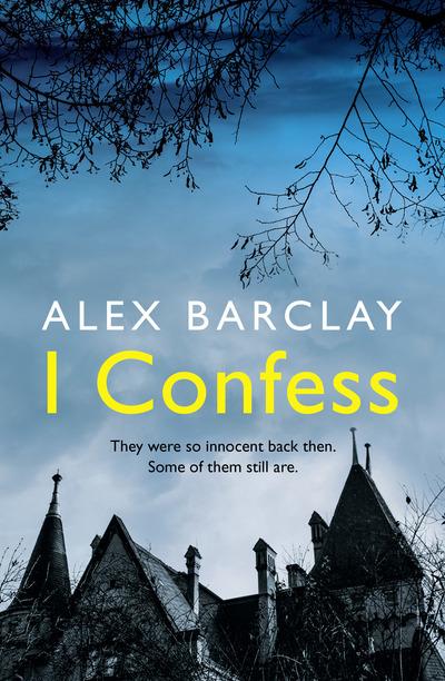 [PDF] [EPUB] I Confess Download by Alex Barclay
